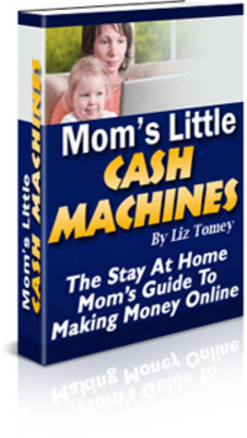 Product picture Mom s Little Cash Machines With Master Resale Rights
